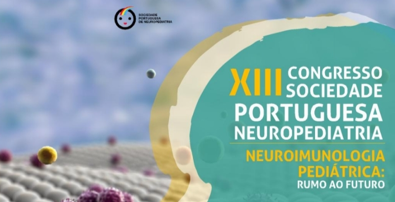 Neuroimunologia serve de foco para 13.º Congresso da Sociedade Portuguesa de Neuropediatria